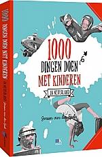 1000 Dingen doen met kinderen in Nederland - 12 +