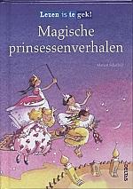 Lezen is te gek! Magische prinsessenverhalen | vanaf 7 jaar