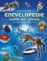Deltas grote encyclopedie voor de jeugd | 9 - 12 jaar