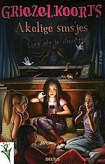 Griezelkoorts - Akelige sms'jes | 10 - 13 jaar