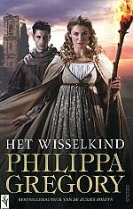 Philippa Gregory - Het wisselkind | 13 - 15 jaar