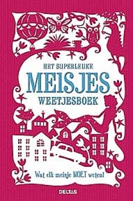 Het superleuke meisjes weetjesboek | vanaf 10 jaar