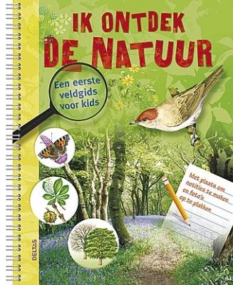 Ik ontdek de natuur - Een eerste veldgids voor kids | vanaf 9 jaar
